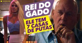 REI DO GADO: Ele é dono de 7 bordéis