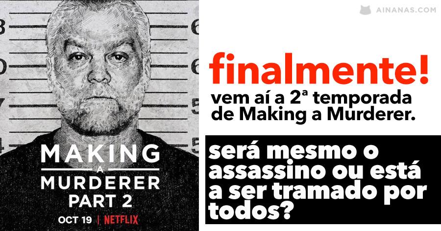 MAKING A MURDERER: vem aí a segunda parte
