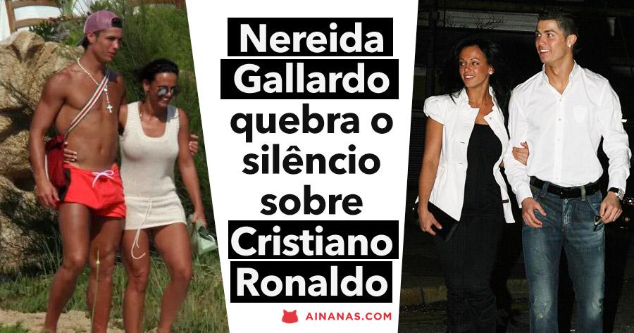 NEREIDA GALLARDO quebra silêncio sobre Cristiano Ronaldo
