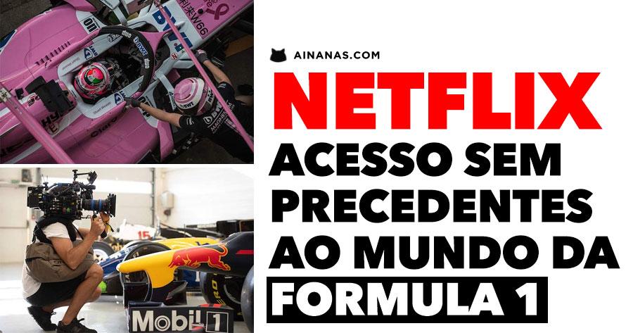 NETFLIX dá acesso sem precedentes ao Mundo da Fórmula 1