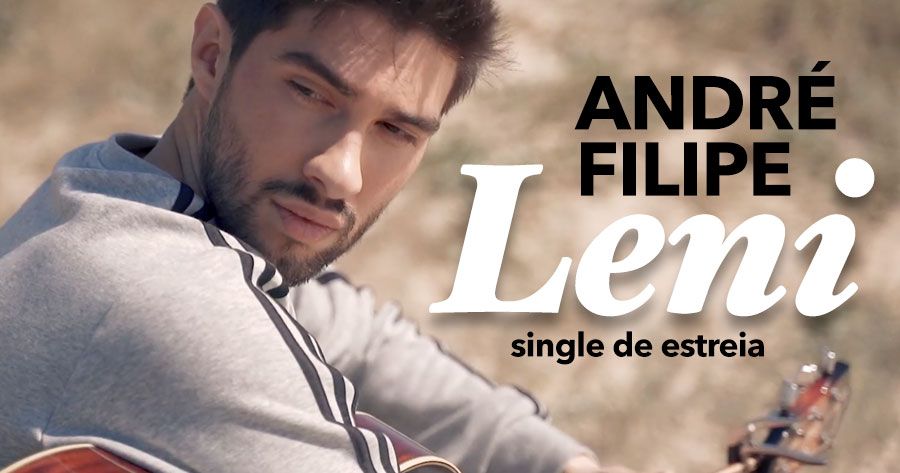 ANDRÉ FILIPE lança single de estreia. Ouve aqui LENI