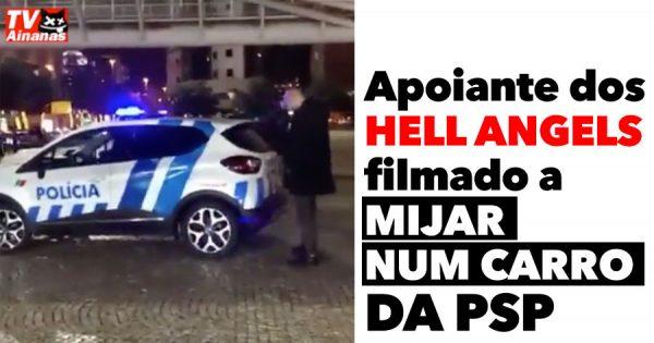 """Apoiante dos HELL ANGELS filmado a """"aliviar-se"""" num carro da PSP"""