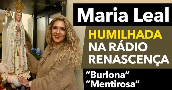 MARIAL LEAL humilhada na Rádio Renascença