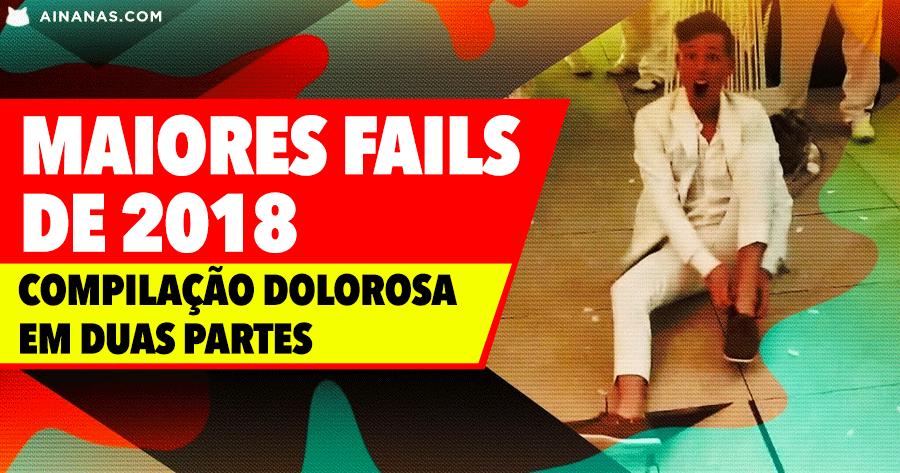 Melhores FAILS do ANO 2018 ( Parte 1 e 2 )
