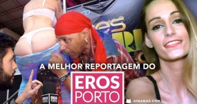 A MELHOR Reportagem do Eros Porto 2016