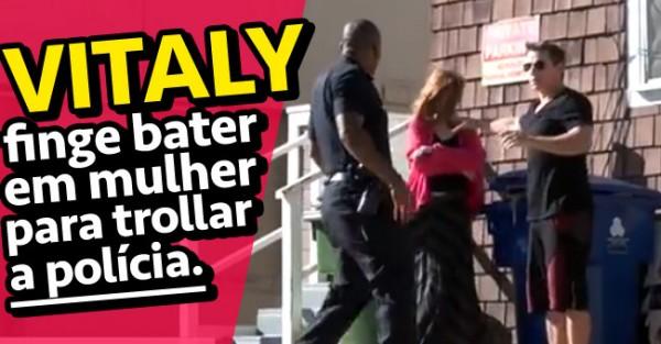 Vitaly Finge Bater na Mulher para Trollar Polícia