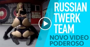 RUSSIAN TWERK TEAM de Volta com Video Poderoso