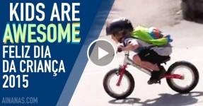 FELIZ DIA DA CRIANÇA: Kids are Awesome