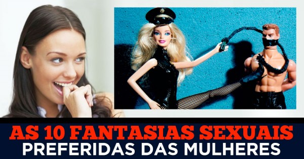 As 10 Fantasias Sexuais Preferidas das Mulheres