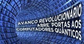 COMPUTADORES QUÂNTICOS: Avanço Revolucionário