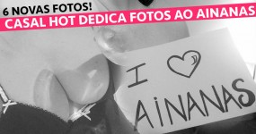 HOT COUPLE: Viciados Dedicam Fotos Escaldantes ao Ainanas