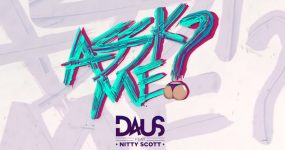 DAUS – Assk Me (Feat. Nitty Scott)