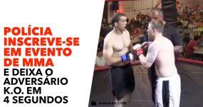 Polícia Inscreve-se em Evento de MMA e dá cabo do adversário em 4 segundos