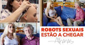 OS ROBOTS SEXUAIS estão a chegar