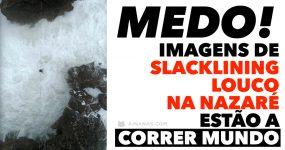 Imagens de SLACKLINING LOUCO na Nazaré estão a correr mundo