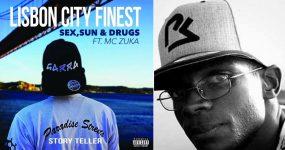 Story Teller junta-se a MC ZUKA para Sex,Sun & Drugs