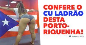 Confere o CU LADRÃO desta Porto-riquenha!