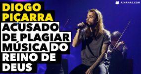 DIOGO PIÇARRA acusado de PLAGIAR canção da IURD