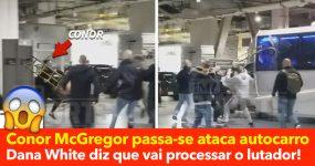 McGregor Passa-se e Ataca Autocarro Partindo Vidros ( FOI DETIDO )