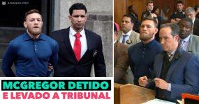 McGregor DETIDO e LEVADO A TRIBUNAL