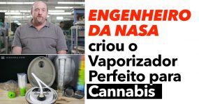 Engenheiro da NASA criou o Vaporizador Perfeito para Cannabis