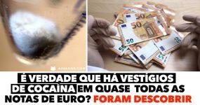 É verdade que há vestígios de COCAÍNA em quase todas as notas de Euro? Foram descobrir