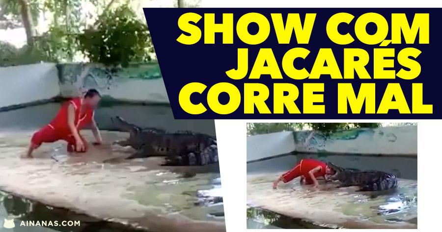 Show com Jacarés CORRE MAL