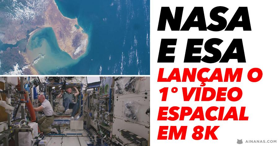 NASA e ESA lançam primeiro video espacial em 8K