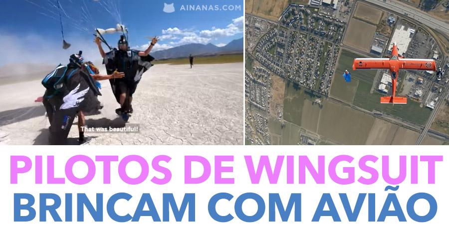 Pilotos de Wingsuit BRINCAM COM AVIÃO
