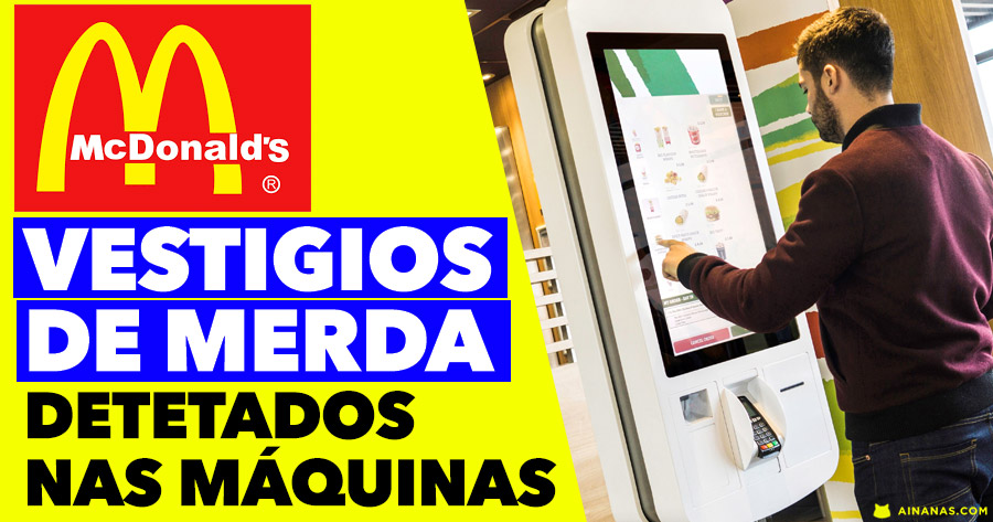Teste detecta VESTÍGIOS DE MERDA nos touchscreens do McDonald's