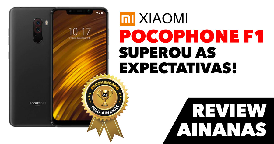 POCOPHONE F1 superou as expectativas!