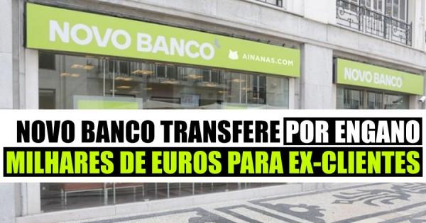 NOVO BANCO transferiu por engano milhares de euros para ex-clientes