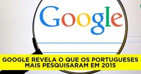Google Revela o que os Portugueses Pesquisaram em 2015