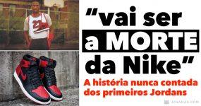 Vai ser A MORTE da Nike: A história nunca contada dos Jordans