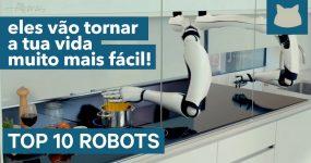10 Robots que JÁ EXISTEM e tornam a vida muito mais simples