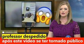 Professor despedido após ESTE VIDEO se ter tornado público