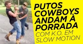 Porrada de Putos Cowboys com KO em Slow Motion