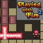 Playing with Fire 2 (Bomberman Clone)