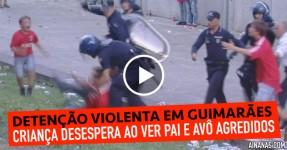 Detenção Violenta em Guimarães Junto a Crianças