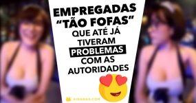 Empregadas TÃO FOFAS que até já tiveram problemas com a polícia