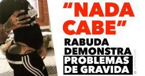 """Rabuda demonstra """"dramas"""" de uma grávida"""
