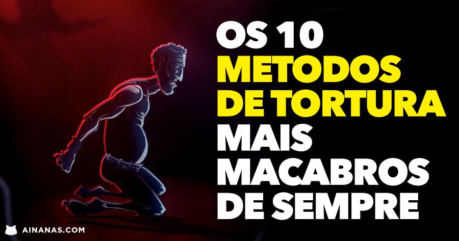 Os 10 MÉTODOS DE TORTURA mais macabros de sempre