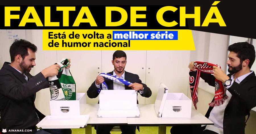 FALTA DE CHÁ: Está de volta a melhor série de Humor Nacional