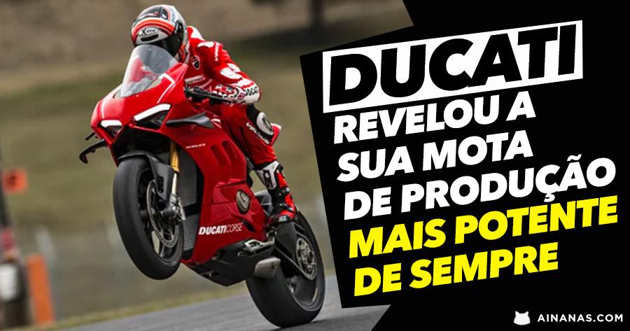 Ducati revelou a sua mota de produção MAIS POTENTE DE SEMPRE