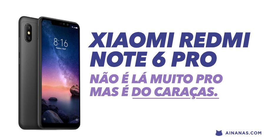 Xiaomi Redmi NOTE 6 PRO: Não é exactamente PRO, mas é do caraças!