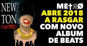 (this is)METRO abre 2018 a Rasgar com novo Album de Beats