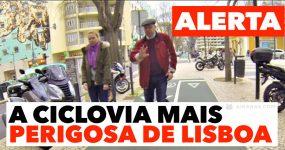 ALERTA: A ciclovia mais perigosa de Lisboa