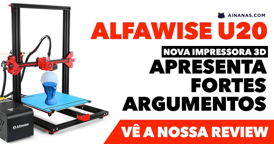 ALFAWISE U20: nova impressora 3D apresenta fortes argumentos