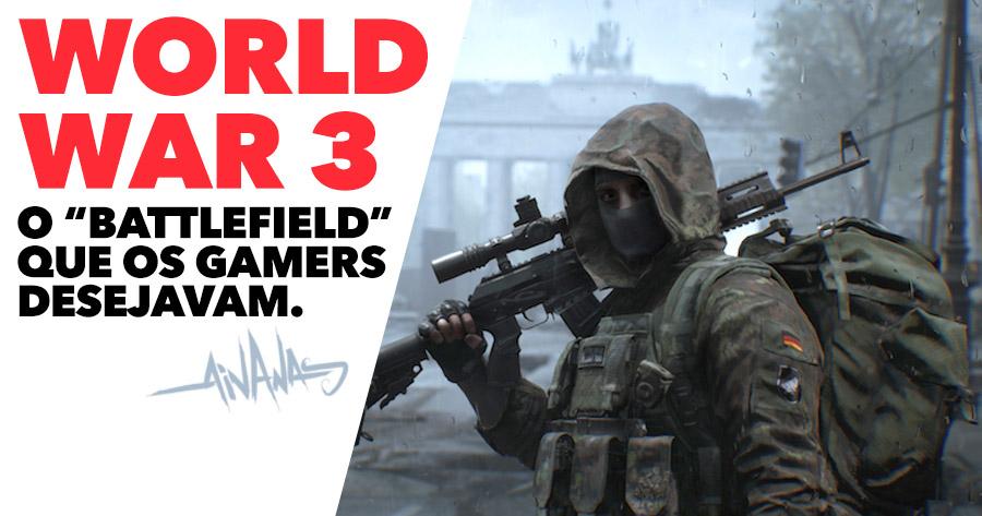 """WORLD WAR 3 é o """"Battlefield"""" que muitos gamers desejavam"""
