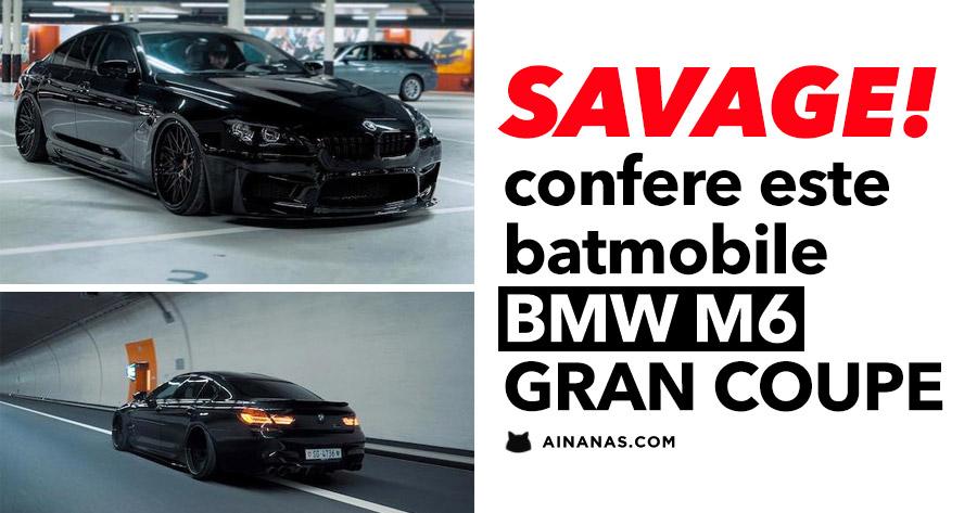 SAVAGE: confere este batmobile – BMW M6 GRAN COUPE